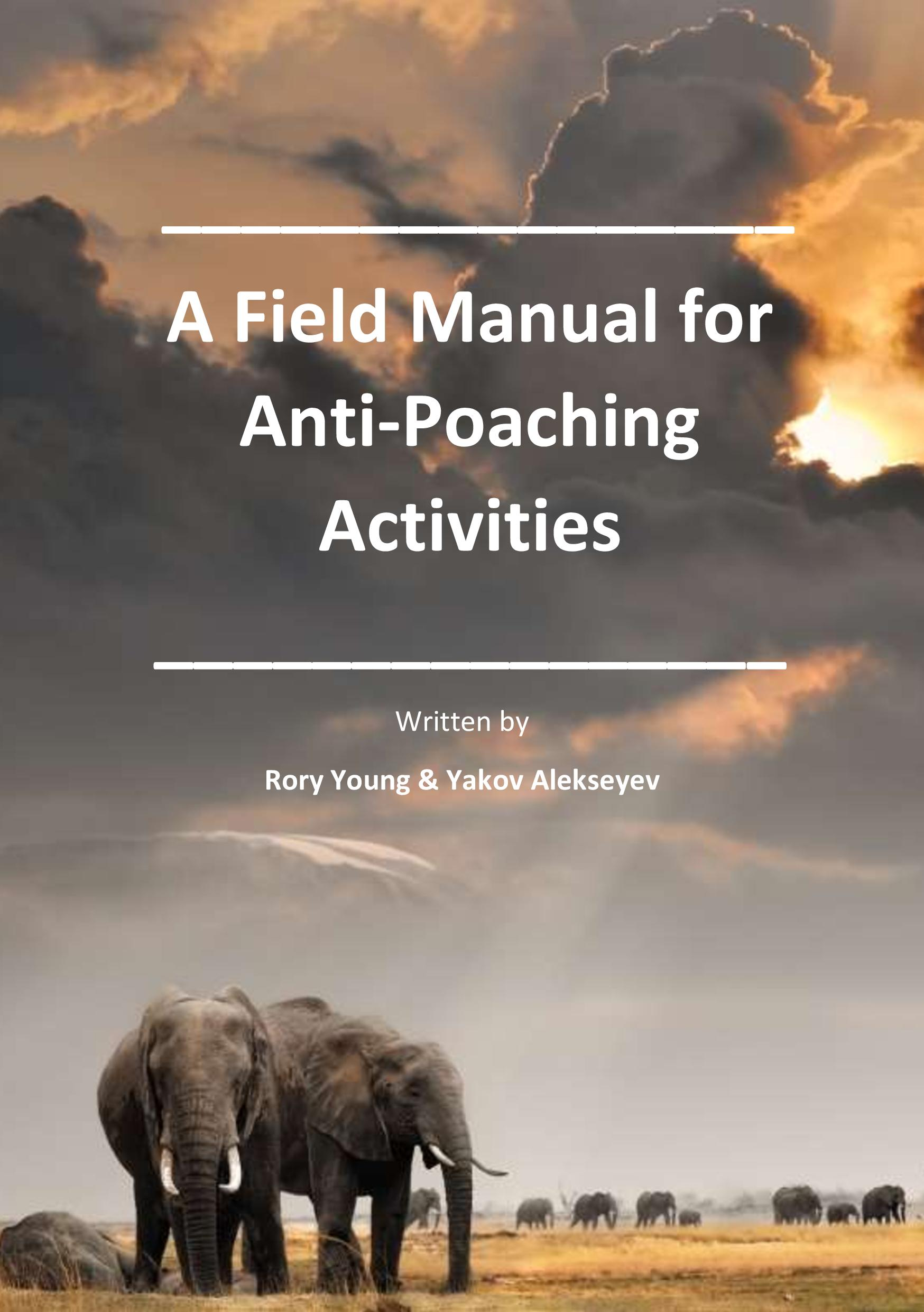 A Field Manual for Anti-Poaching Activities